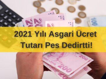2021 Asgari Ücret Ne Kadar Olacak